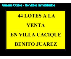 44 LOTES EN VENTA - VILLA CACIQUE